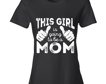 This Girl is Going to be a Mom, New Mom Gift, Mom Shirt, Mom Present Maternity Gift BLACK