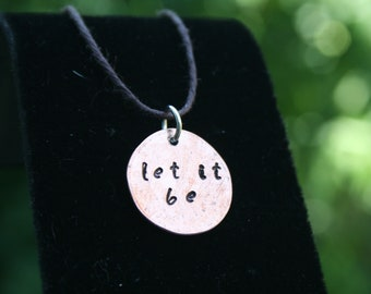 Let it be Hammered Penny Charm Necklace Copper Jewelry the Beatles Hippie Love Song Lyrics Quotes