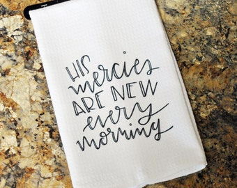 Tea Towel - His Mercies are New Every Morning