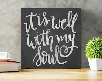 It Is Well With My Soul -  Gallery Wrapped Canvas | Hand Lettered Inspiration | Wall Art | Inspirational | Canvas Sign | Scripture Art