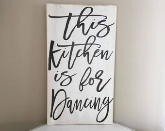 this kitchen is for dancing wood sign homedecor 12x20