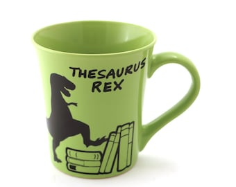 T Rex mug - tea rex - Thesaurus Rex - wordplay - gift for reader - gift for librarian - teacher - writer - large mug
