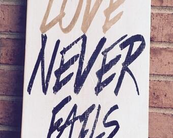 Wood Sign, Love Never Fails, Corinthians 13:8, Bible Verse, Love Never Fails Wood Sign, Scripture Art, Wall Art, Inspirational Art