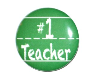 Best Teacher #1 Teacher 2 1/4 inch pin back button gifts for teacher teacher button