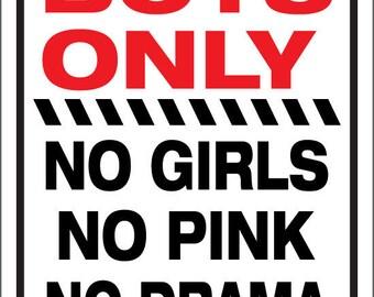 Boys Only No Girls No Pink No Drama - Large 12x18 Aluminum Sign