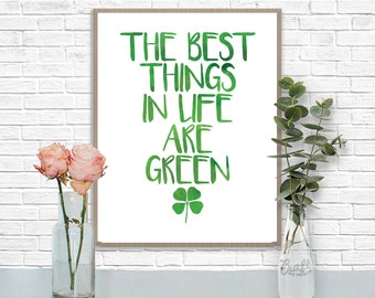 Les meilleures choses dans la vie sont vert impression numérique • St Patricks Day Instant Download Home Decor mural Art Digital inspiration citation