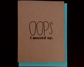 Oops. I messed up. Card- I'm Sorry Card- Greeting Card- Oops I'm Sorry Card