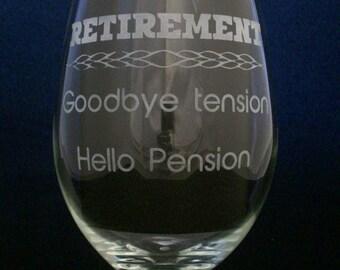 Retirement Goodbye Tension Hello Pension wine glass retirement gift, work gift, retirement