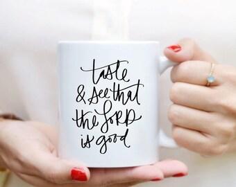 Taste and See Mug Quote Mug Hand Lettered Mug Quote Coffee Mug Tea Mug Motivational Mug Inspirational Gift Kitchen Decor