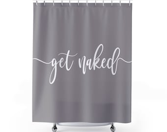 Get Naked Shower Curtain, Funny Bathroom Décor, Gray Bathroom Décor, Custom Shower  Curtain, Gray Bathroom Accessories, Funny Shower Curtain
