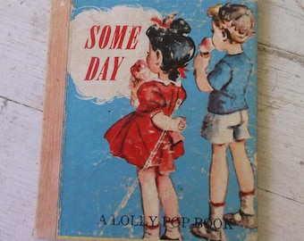 Child's book 1949 A Lolly Pop Book SOME DAY John Martin's House Very Small Hardback book Children's book collectible