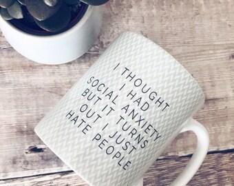 I Thought I Had Social Anxiety Mug - Quote Mug - Coffee Mug - Work Mug - Funny Mug - Cup