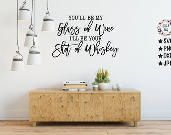 You'll Be My Glass Of Wine I'll Be Your Shot Of Whiskey, Wedding Svg, Wedding Sign, Svg, Jpg, Cutting Files, Svg Files, Silhouette, Cricut