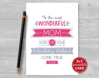"Printable Birthday Card For Mom - To The Most Wonderful Mom Hope Your Birthday Wishes Come True - 5""x7"" Includes Printable Envelope Template"