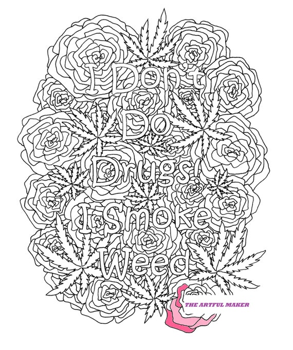 I Don\'t Do Drugs I Smoke Weed Adult Coloring Page by