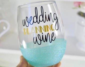 Wedding Planning Wine Glitter Wine Glass - Wedding Planner Wine Glass - Bride Wine Glass - Engagement Wine Glass - Bride to Be Wine Glass