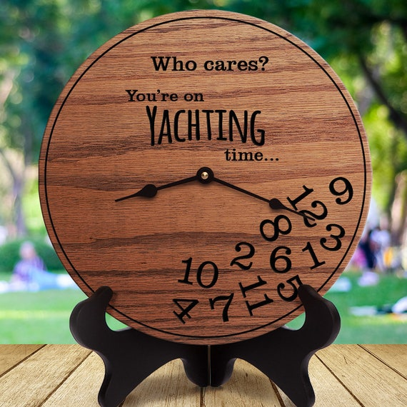 Who Cares You're On Yacht Time - Funny Clock