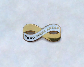 Good Time Ahead Forever Enamel Pin