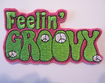 Embroidered Feelin' Groovy Iron On Patch, Iron On Patch, Hippie Patch, Iron On Applique, Hippies, Groovy Patch, Retro Patch, 60's Patch