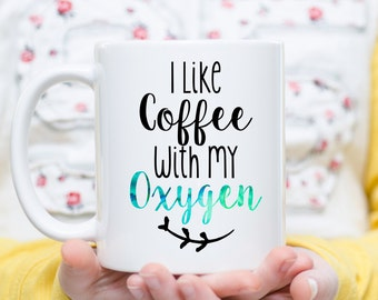 I Like Coffee With My Oxygen, Coffee Addict Cup, Coffee Addict Mug, Coffee Lover Gift, But First Coffee, Gift for Coffee Lovers, Funny Mug