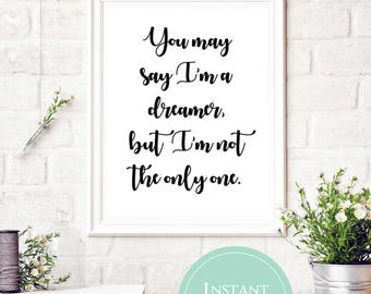 John Lennon Lyrics | Imagine Lyrics | You may say I'm a dreamer, but I'm not the only one. | Song Lyric Printable