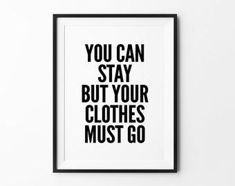 Clothes Print, Funny Quote, Typography Wall Arts, Black and White, Love Quotes, Inspirational, Minimalist
