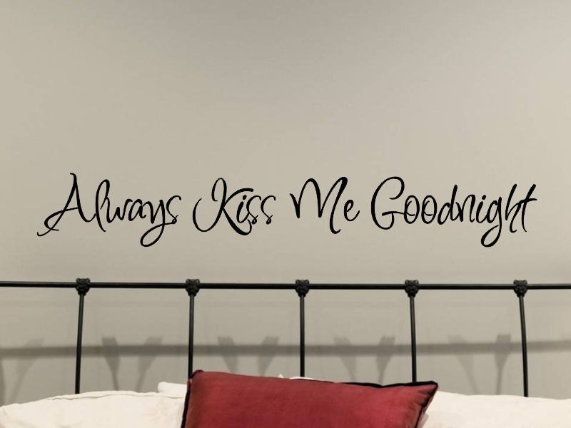 Always Kiss Me Goodnight Wall Decal Master Bedroom Wall Decor