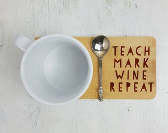 Teach Mark Wine Repeat Coaster-Gift for Teacher-Thank you Gift-School Gift-Goodbye Gift for Teachers-Thank you gift for Teachers