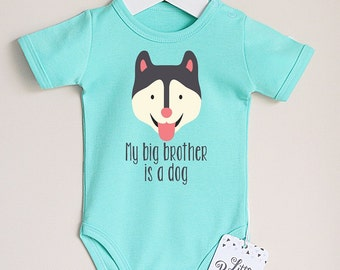 Cute Husky Baby Bodysuit. Dog Baby Clothes.  Dog Baby Announcement. Baby Girl or Baby Boy Clothes. My big brother is a dog.