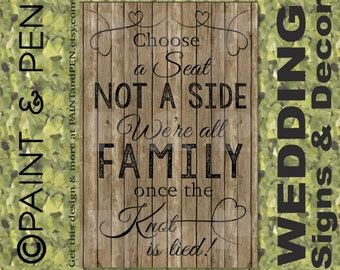 Choose A Seat Not A Side We're All Family Once the Knot is Tied Poster- Seating Sign for Wedding- Rustic Wedding Decor- Wood Plank Printable