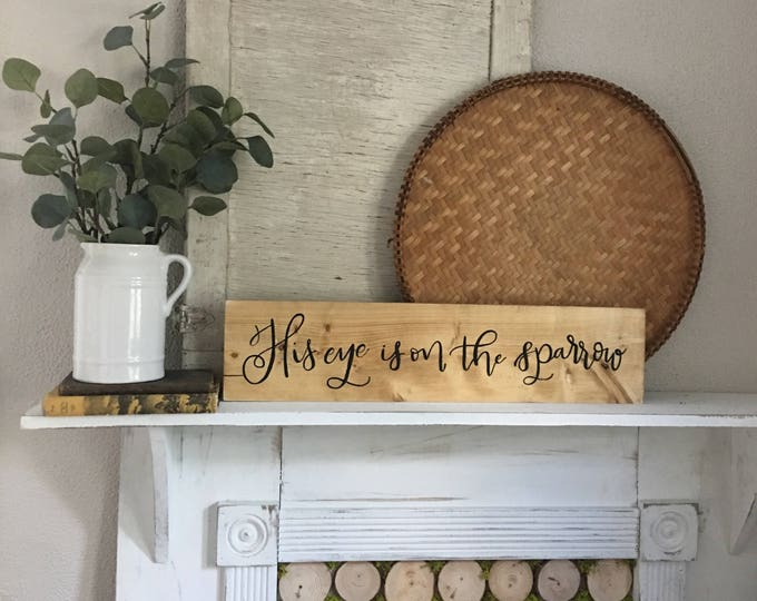 Hand Painted Hand Lettered Wooden Sign Song Hymn His Eye Is on the Sparrow