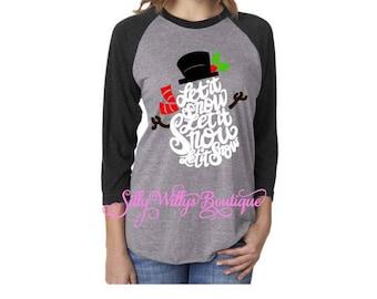 Snowman shirt, Christmas shirt, Let it snow shirt, Walking in a winter wonderland shirt, Christmas, Christmas top, Snowman top, Unisex shirt