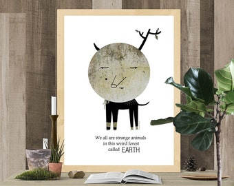 Woodland Creature, Whimsical Print, Hipster Wall Art, Quote Print, Little Monster Art, Life is Strange, Weird Wall Art, Illustration
