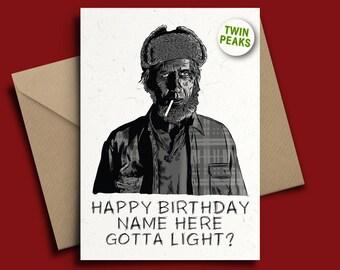 Twin Peaks Woodsman Personalised Birthday Card with Badge Option Laura Palmer David Lynch, GOTTA LIGHT?