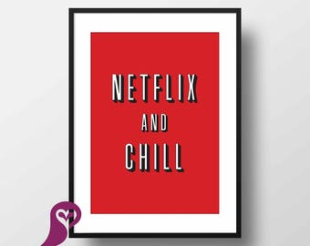 Netflix and Chill Poster | Quote | Typography | Inspirational | Wall Art | Wall Decor | Home Decor | Prints | Poster | Digital Paper