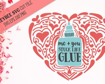 Me + You Stuck Like Glue Hand drawn Heart Valentine SVG Cut file for Silhouette and Cricut type cutting machines