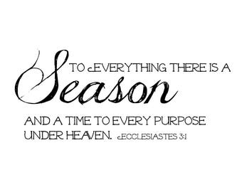 DIGITAL DOWNLOAD - Seasons Printable (Ecclesiastes 3:1) - multiple sizes