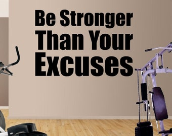Be Stronger Than Your Excuses - Motivational Gym Wall Decal - Select Color