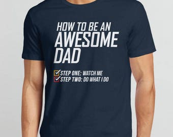 Fathers Day Shirt, awesome dad shirt, gift for dad tshirt, funny dad t shirt, dad gift for men, funny Father's Day gift, dad tee shirt, dad