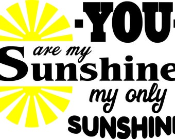You are my Sunshine SVG Cutting File
