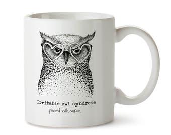 """Funny Owl Mug - Owl Coffee Mug - Owl Mugs - """"Irritable Owl Syndrome - Proceed with caution"""" - Mug for Her - Cute Owl Mug - Black and White"""