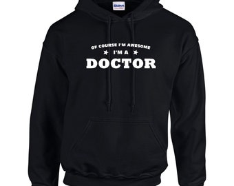 Of Course I'm Awesome I'm A Doctor Funny Occupation Mens Hoodie