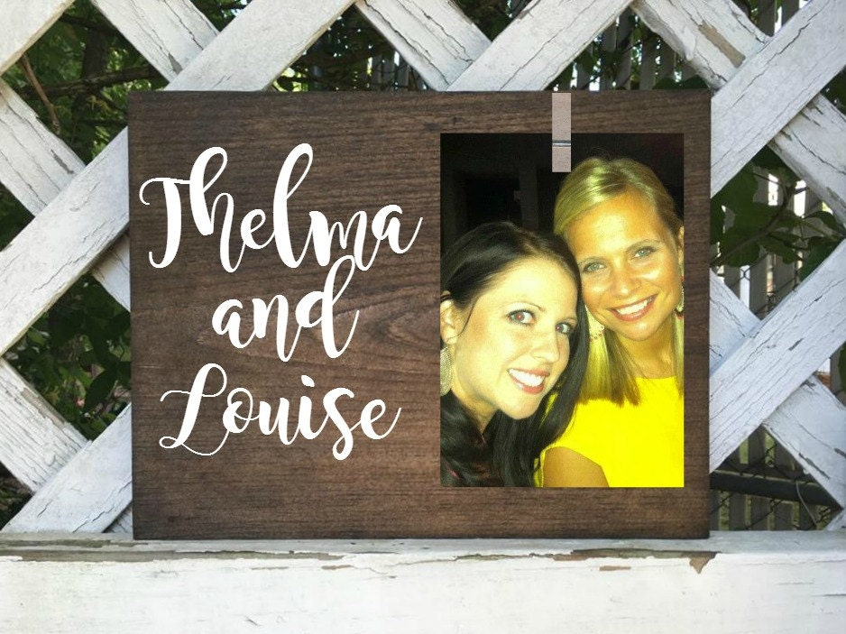 thelma and louise photo frame Bridesmaid gifts, best friend gifts ...