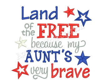 Land of the FREE Aunt Patriotic Machine Embroidery Design 4th of July baby patriotic army military navy marines INSTANT DOWNLOAD