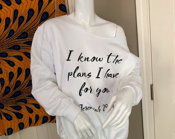 I know the plans I have for you SweatShirt/Onesie