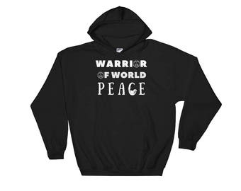 Peace Warrior Sweatshirt, Peace Sign, World Peace on Earth Shirt, Peace Warrior Hooded Sweatshirt, World Peace Cothing