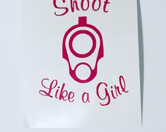 Shoot like a girl vinyl decal sticker