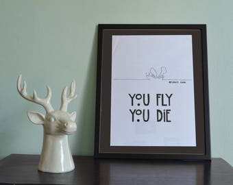 """Poster """"you fly you die"""" mosquito"""