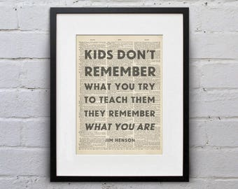 Kids Don't Remember What You Try To Teach Them, They Remember What You Are / Jim Henson - Quote Dictionary Page Book Art Print - DPQU223