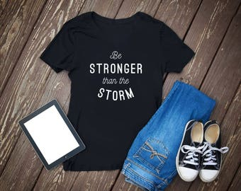 Stronger than storm, be stronger, the storm